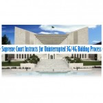 Supreme Court Instructs for Uninterrupted 3G/4G Bidding Process