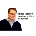 Michael Halbherr to step down as CEO of HERE Nokia